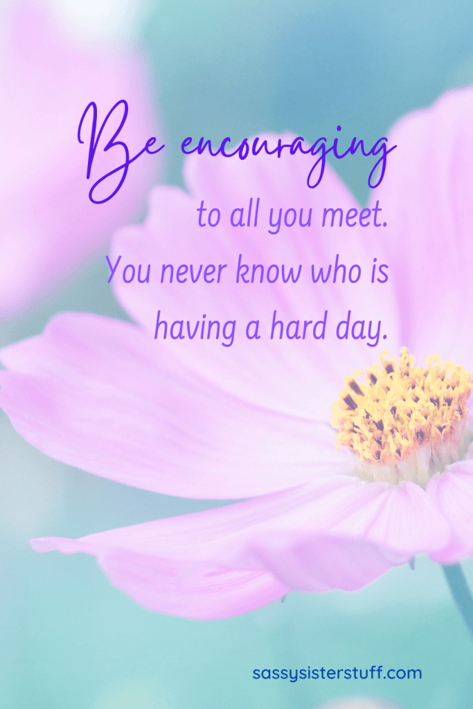 The pandemic and social media can we be kind | be encouraging to all you meet floral image