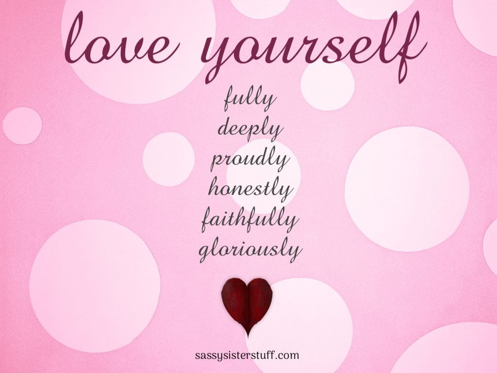love yourself fully deeply proudly honestly faithfully gloriously on pink background with white circles