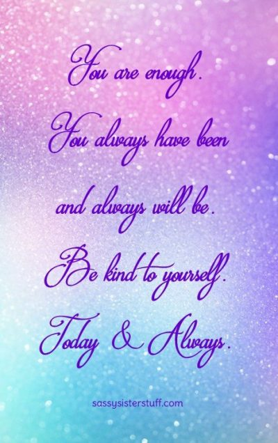 sparkly pink purple blue background with a you are enough quote