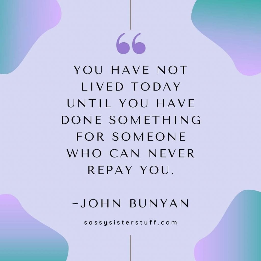 a lavender background with a quote about doing things for others who can never repay