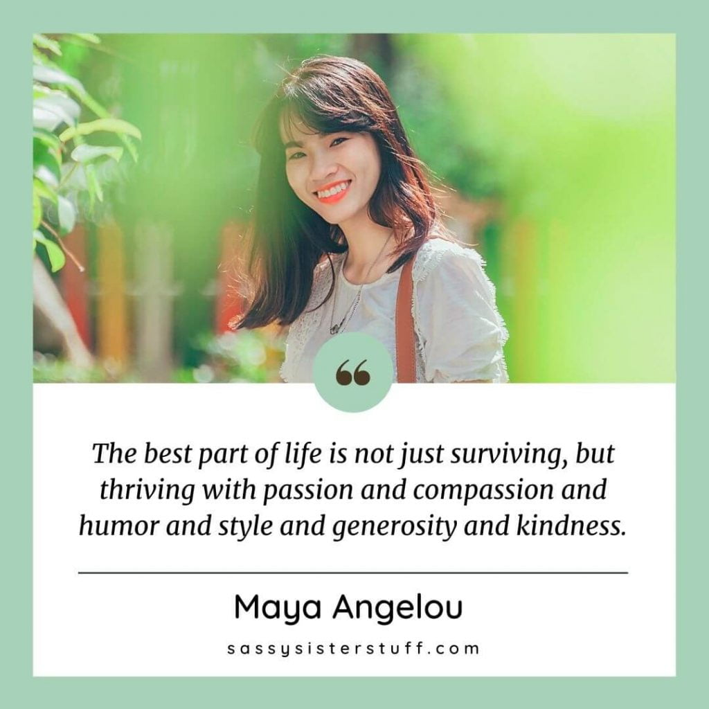 green background with a maja angelou quote about passion compassion and kindness