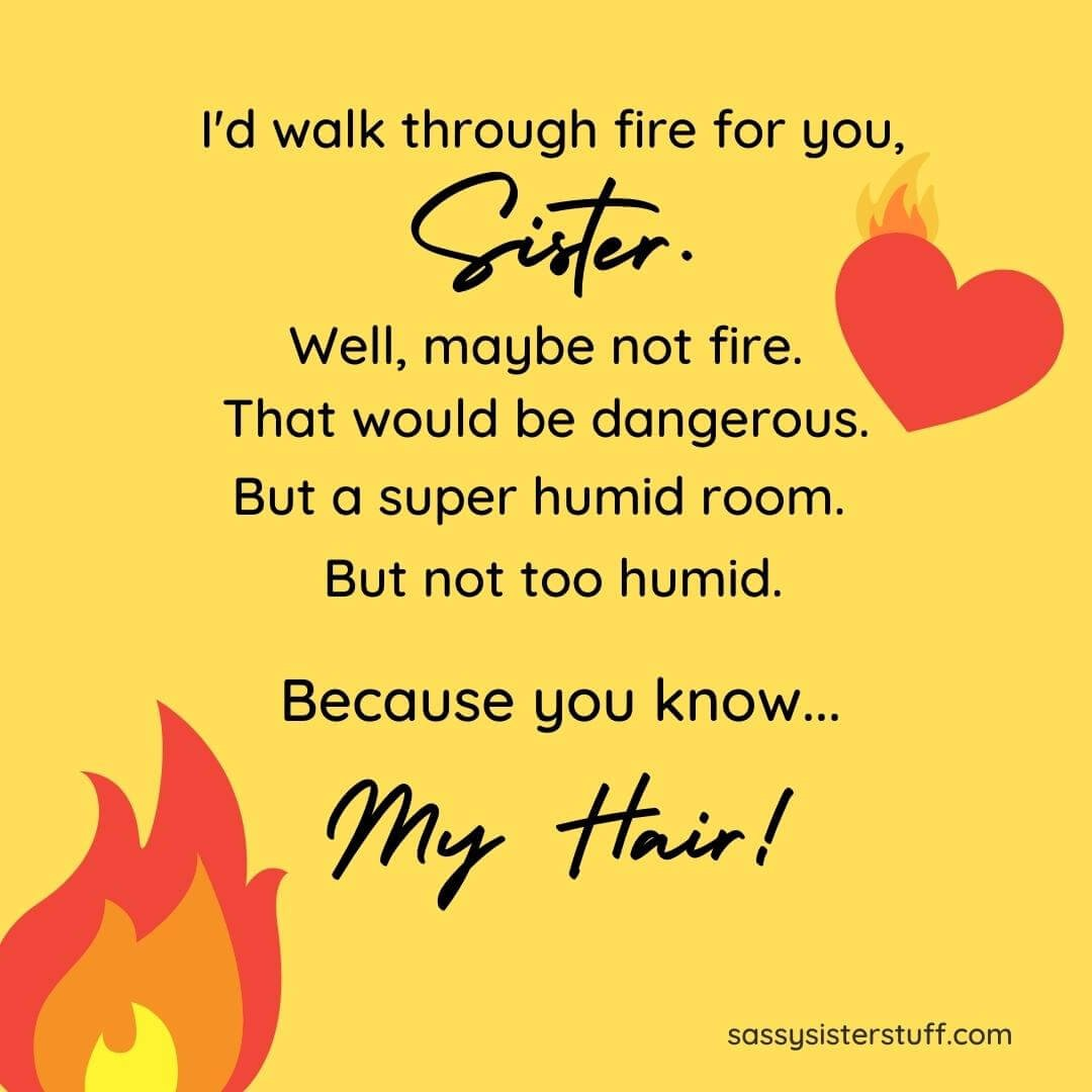 bright yellow background with orange fire and a heart and a funny sister quote