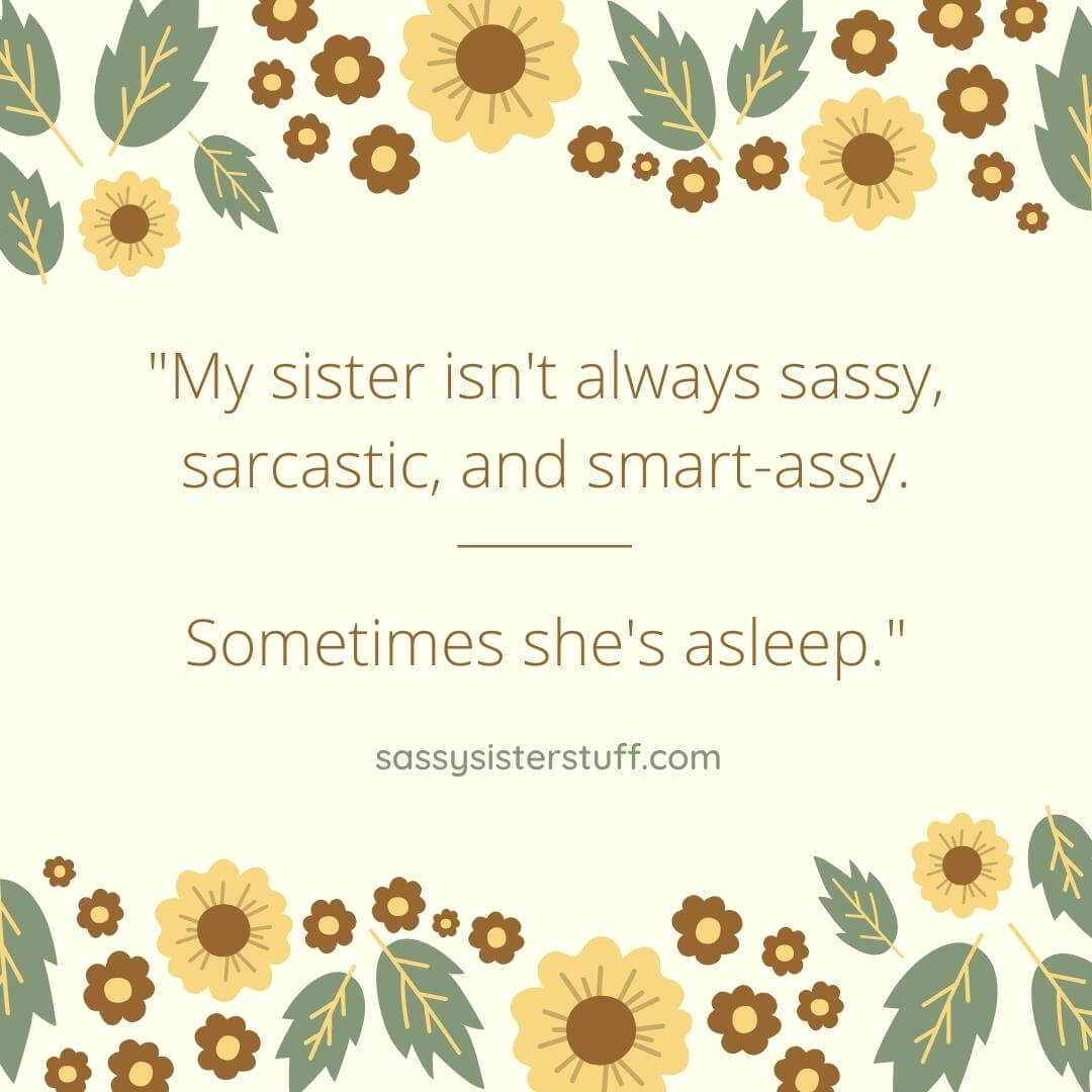 funny sister quote on pale yellow background with yellow flowers and green leaves