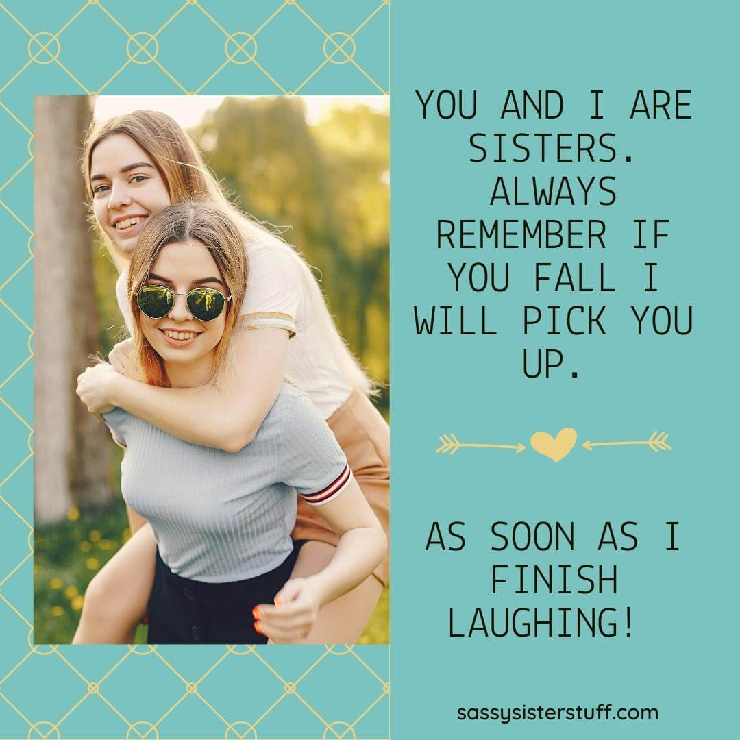 one sister on the back of another sister, laughing plus a quote about sisters