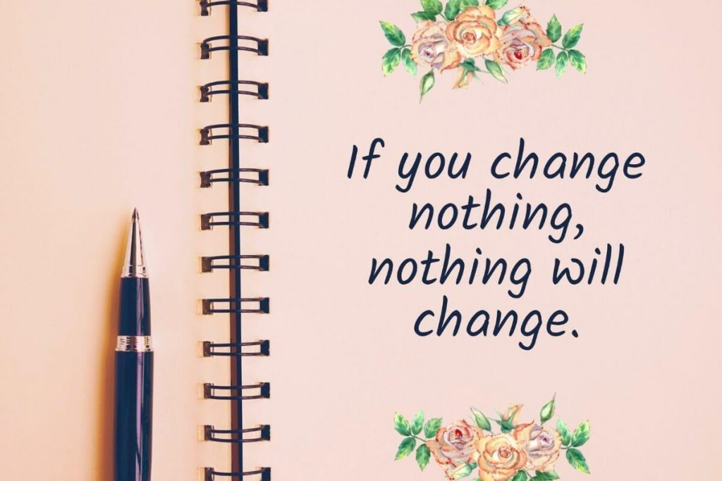 peach journal with flowers on the front and quote that says if you change nothing nothing will change