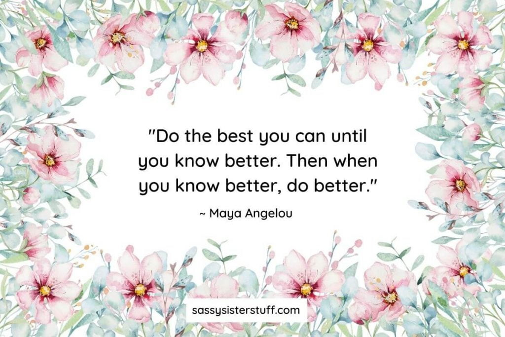 maya angelou do better self growth quote on pink floral background