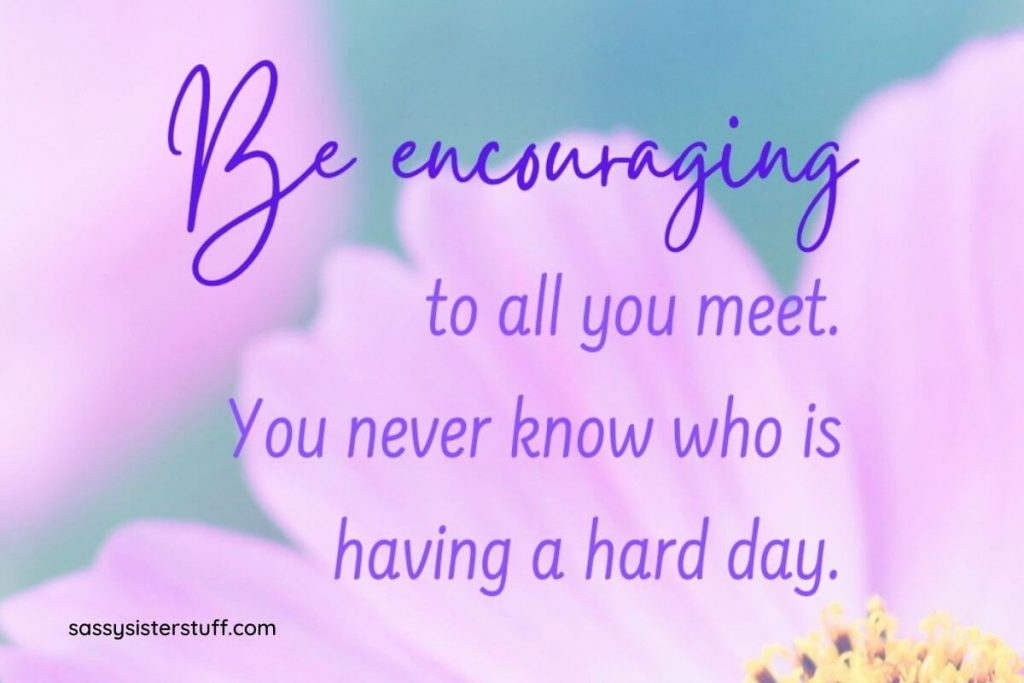 be encouraging to all your meet quote on a lavender and teal floral background