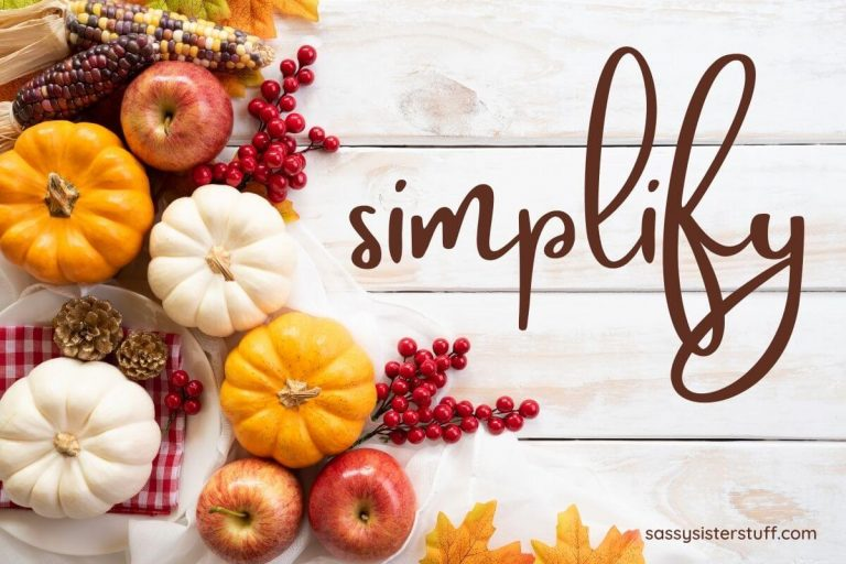 fall pumpkins apples corn and berries with a reminder to simplify as you are getting organized for the holidays