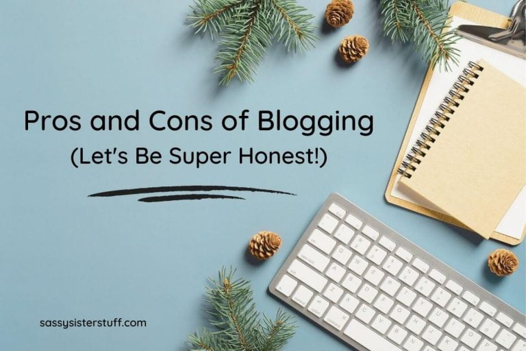 Pros and Cons of Blogging (Let's Be Super Honest!)