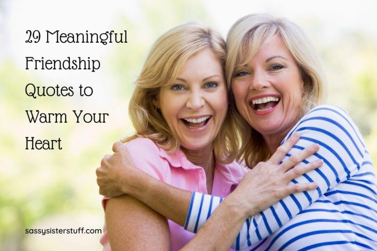 29 Meaningful Friendship Quotes to Warm Your Heart